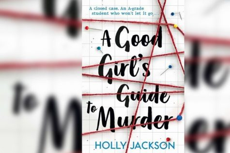"""""""A Good Girl's Guide to Murder;"""" everything a whodunit novel should be"""
